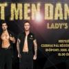 Nőnapi Hot Man Dance show - Jegyek itt!