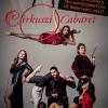 Cirkuszi Cabaret Budapesten - Jegyek itt!