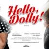 3 napig INGYEN látható a Hello Dolly musical!