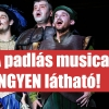 INGYEN nézheted meg A padlás musicalt!