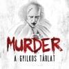 Murder - A  gyilkos tárlat Budapesten! Jegyek itt!