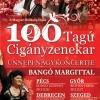 100 Tagú Cigányzenekar Ünnepi Nagykoncertje Bangó Margittal - Jegyek és helyszínek itt!