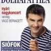 Dolhai Attila Nyári Nagykoncert 2013 -Siófok Kálmán Imre Szabadtéri Színpad - Jegyek itt!