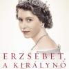 Megjelent Sally Bedell Smith könyve Erzsébet, a királynő címmel!