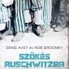 Szökés Auschwitzba címmel jelent meg Denis Avey és Rob Broomby könyve! Vásárlás itt!