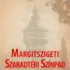 Margitszigeti Szabadtéri Színpad 2014-es program és jegyinfók itt!