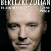 Bereczki Zoltán koncert Debrecenben - Jegyek itt!
