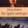 Megjelent Monty Roberts könyve! Az igazi suttogó című könyv már kapható! Nyerd meg!