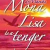 Megjelent drMáriás könyve a Mona Lisa és a tenger! Vásárlás itt!