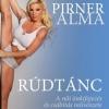 Megjelent Pirner Alma könyve Rúdtánc címmel! Vásárlás itt!