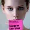 Magyar Szeretők - Húsz őszinte vallomás megcsalásról és viszonyokról - Vásárlás és játék itt!