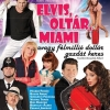 Elvis, oltár, Miami országos turné  - Jegyek a győri, egri, debreceni, szombathelyi előadásokra itt!