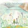 A víz ösvénye címmel jelent meg Molnár Krisztina Rita könyve! Vásárlás itt!