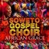 Soweto Gospel Choir koncert 2017-ben Budapesten - Jegyek itt!
