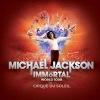 Cirque du Soleil Michael Jackson The Immortal Jegyek és videó