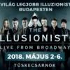 A világ legjobb illuzionistái 2018-ban Budapesten! Videó itt! NYERJ 2 JEGYET!