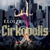 Cirque Éloizé Cirkopolis 2018-ban Budapesten - Jegyek az előadására itt!