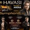 HAVASI Symphonic ARÉNA Concert Show 2012! Jegyek az Aréna koncertre itt!