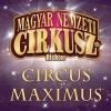 Circus Maximus Richter Cirkusz 2018-ban Budapesten a Arénában - Jegyek itt!