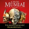 A világ múmiái kiállítás Budapesten! Jegyek itt!