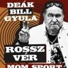 Deák Bill Gyula Rossz vér koncert 2019-ben Budapesten a MOM Sportban - Jegyek itt!