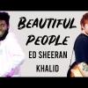 Ed Sheeran és Khalid közös dala - Beautiful People - Videó itt!