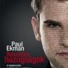 Már kapható a Paul Ekman könyve a Beszédes hazugságok!