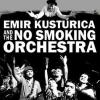 Emir Kusturica és a No Smoking Orchestra koncert Budapesten a Margitszigeten - Jegyek itt!