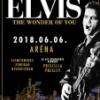 Elvis koncert show a Budapest Arénában 2018-ban - Jegyek a The Wonder of You koncertre itt!
