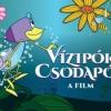 NYERJ 4 fős családi jegyet a Vízipók-csodapók filmre!