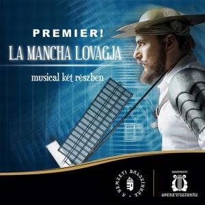 La Mancha lovagja musical az Operettszínházban - Jegyek és szereplők itt!