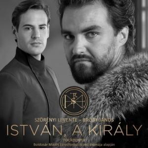 István, a király 2020-ban is az Operettszínházban - Jegyek itt!
