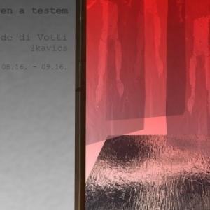Ha idegen a testem.. - Davide di Votti kiállítása a Kavicsban!