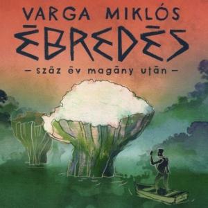 Új lemezt jelentet meg Varga Miklós Ébredés címmel!