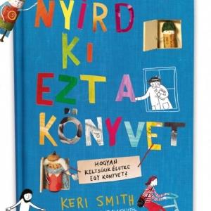 Nyírd ki ezt a könyvet címmel jelent meg Keri Smith új könyve!