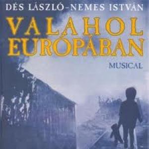 Valahol Európában musical a Pécsi Nemzeti Színházban - Jegyek itt!