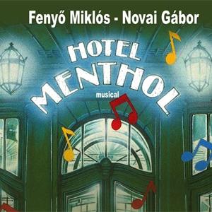 Hotel Menthol musical Budapesten! Jegyek itt!