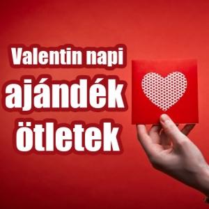 Valentin napi ajándékok, ajándék ötletek és programok!