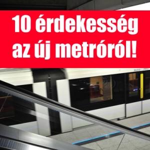 10 érdekességek a 4-es metró kapcsán!