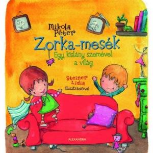 Megjelent Mikola Péter Zorka-mesék című könyve! Vásárlás és játék itt!