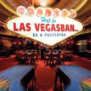 Hat év Las Vegasban... és a folytatás - Egy magyar krupié kalandjai Amerikában könyvet!