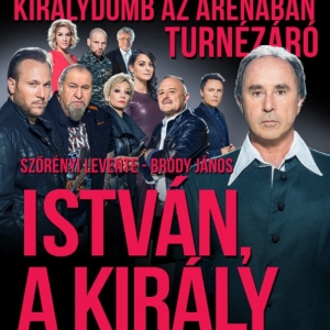 István a király 2016 - Aréna - Jegyek itt!