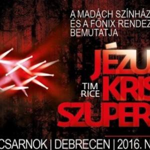 Jézus Krisztus Szupersztár Debrecenben a Főnix Csarnokban - Jegyek és szereposztás itt!
