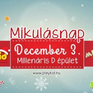 PlayKID Mikulás hétvége a Millenárison - Jegyek itt!