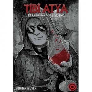 Tibi atya új könyve - Tibi atya és a humbákföldi legenda már kapható! Vásárlás itt! NYERD MEG!