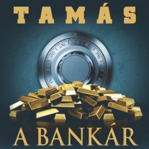 Frei Tamás - A Bankár - Vásárlás és JÁTÉK itt!