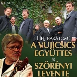 Vujicsics együttes, Szörényi Levente és Tolcsvay László koncert 2017-ben Budapesten - Jegyek itt!