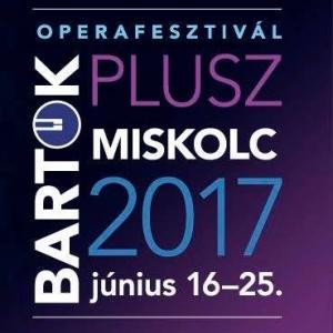 Bartók Plusz - Miskolci Operafesztivál 2017 - Program és jegyek itt!