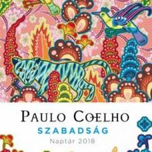 Paulo Coelho - Szabadság - Naptár 2018 - Vásárlás itt! NYERD MEG!