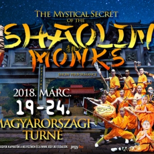 A The Mystical Secret of The SHAOLIN MONKS kung fu show Kaposváron - Jegyek itt!